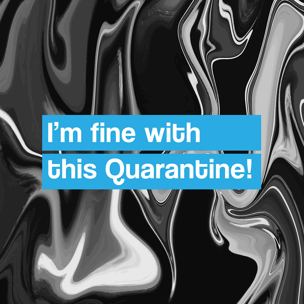 Guest #13 DFOLD – I'm fine with this Quarantine